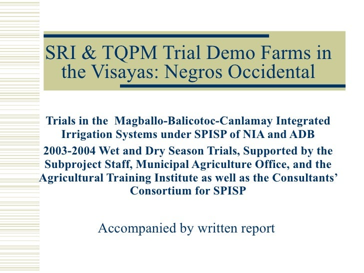 SRI & TQPM Trial Demo Farms in the Visayas: Negros Occidental Trials in the  Magballo-Balicotoc-Canlamay Integrated Irriga...