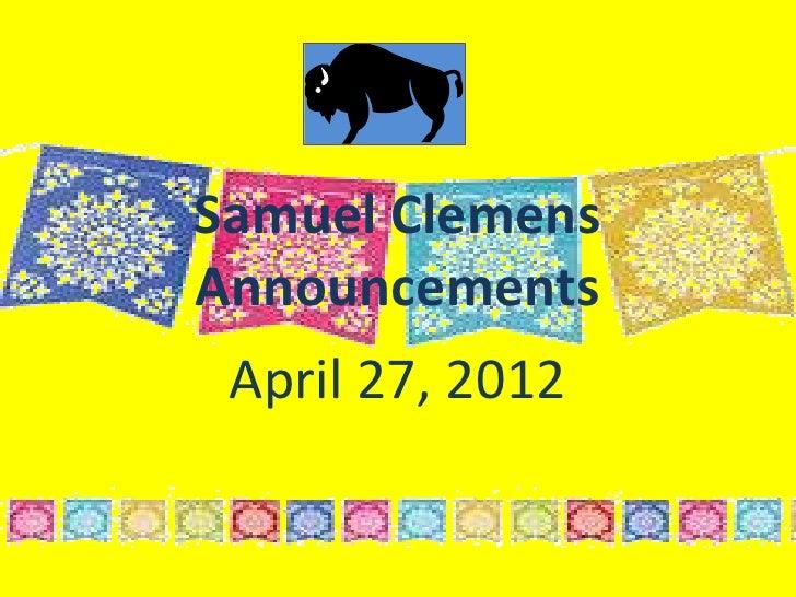 Samuel ClemensAnnouncements April 27, 2012