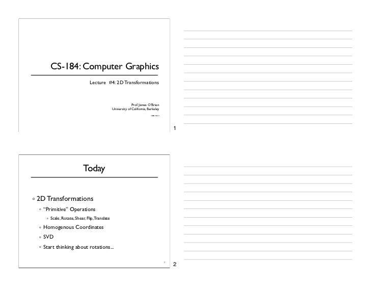 CS-184: Computer Graphics                              Lecture #4: 2D Transformations                                     ...