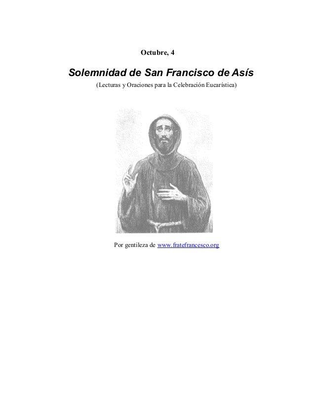 Octubre, 4 Solemnidad de San Francisco de Asís (Lecturas y Oraciones para la Celebración Eucarística) Por gentileza de www...
