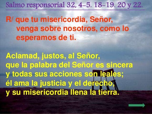 Resultado de imagen para La misericordia del Señor llena la tierra  La palabra del Señor es sincera,