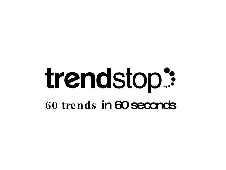 60 trends  in 60 seconds