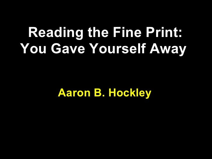 04 Aaron Hockley: Reading the Fine Print: You Gave Yourself Away