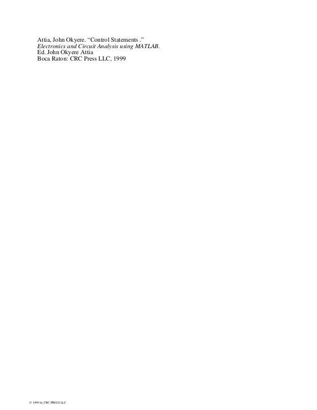 "Attia, John Okyere. ""Control Statements ."" Electronics and Circuit Analysis using MATLAB. Ed. John Okyere Attia Boca Raton..."