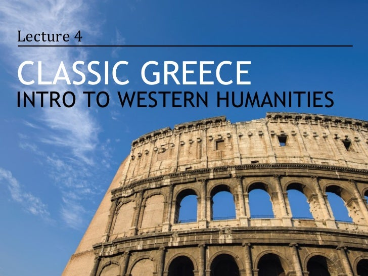 Lecture 4CLASSIC GREECEINTRO TO WESTERN HUMANITIES