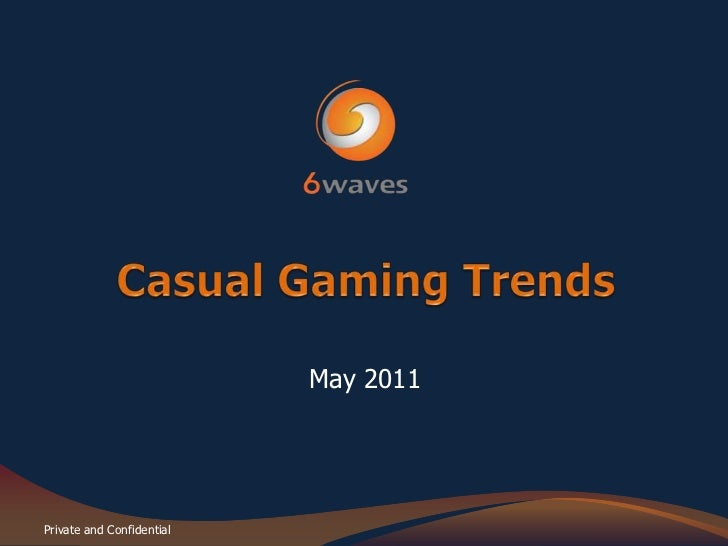 Casual Gaming Trends<br />May 2011<br />