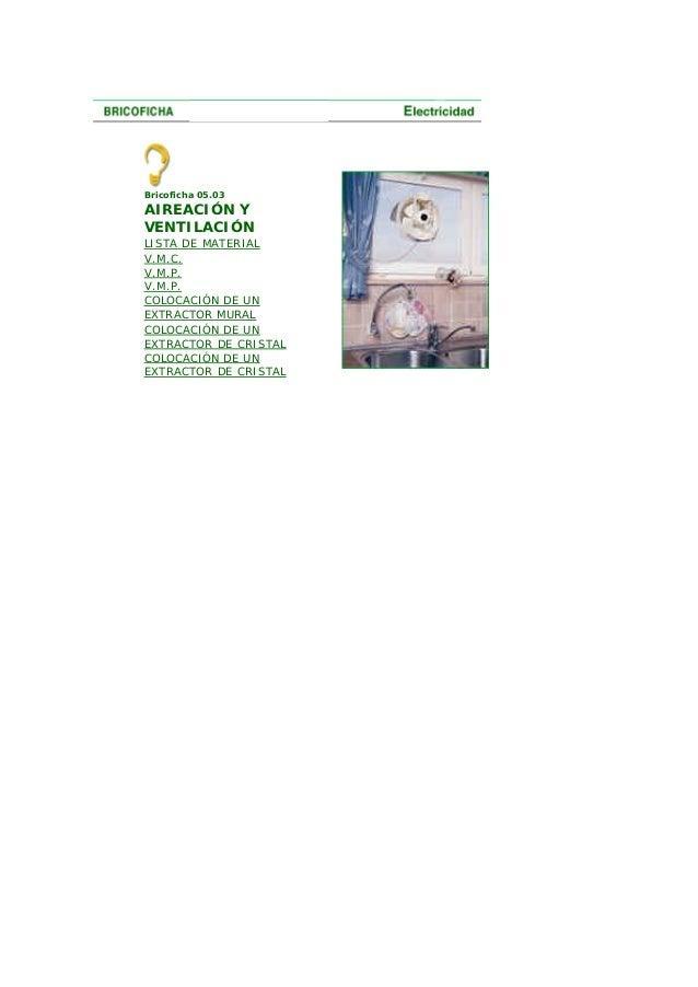 Bricoficha 05.03AIREACIÓN YVENTILACIÓNLISTA DE MATERIALV.M.C.V.M.P.V.M.P.COLOCACIÓN DE UNEXTRACTOR MURALCOLOCACIÓN DE UNEX...