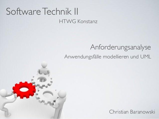 SoftwareTechnik II Christian Baranowski HTWG Konstanz Anforderungsanalyse Anwendungsfälle modellieren und UML