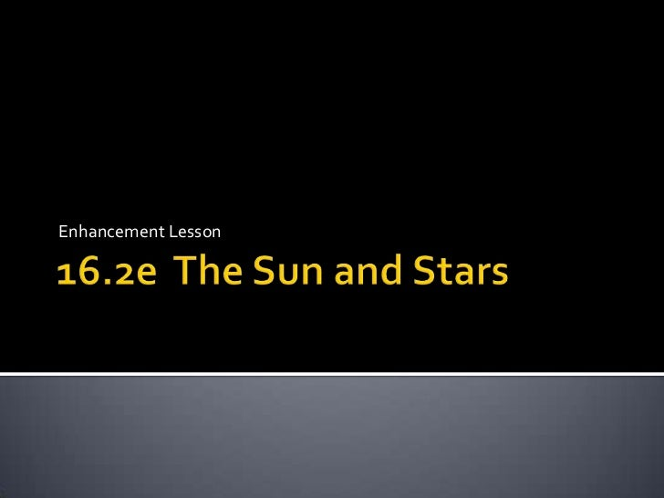 16.2e  The Sun and Stars<br />Enhancement Lesson<br />