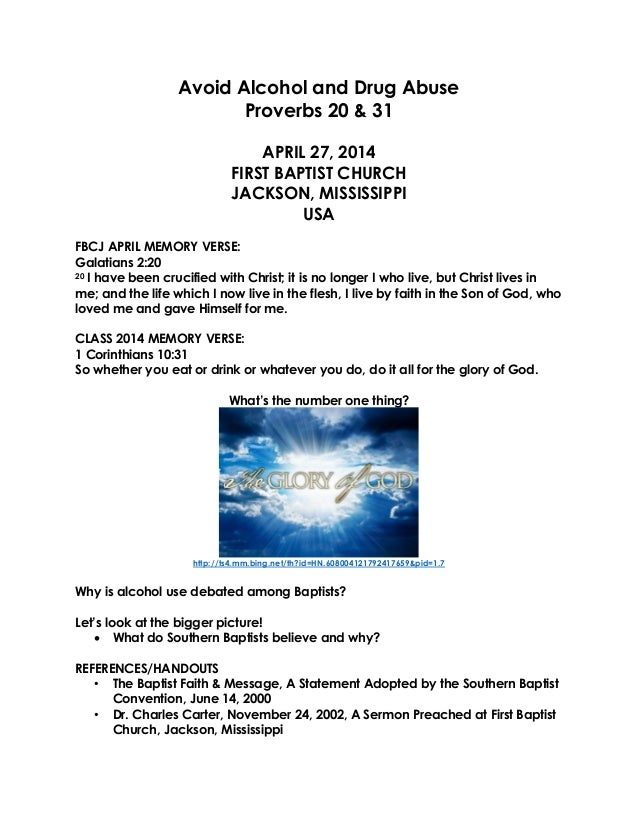 Avoid Alcohol and Drug Abuse Proverbs 20 & 31 APRIL 27, 2014 FIRST BAPTIST CHURCH JACKSON, MISSISSIPPI USA FBCJ APRIL MEMO...
