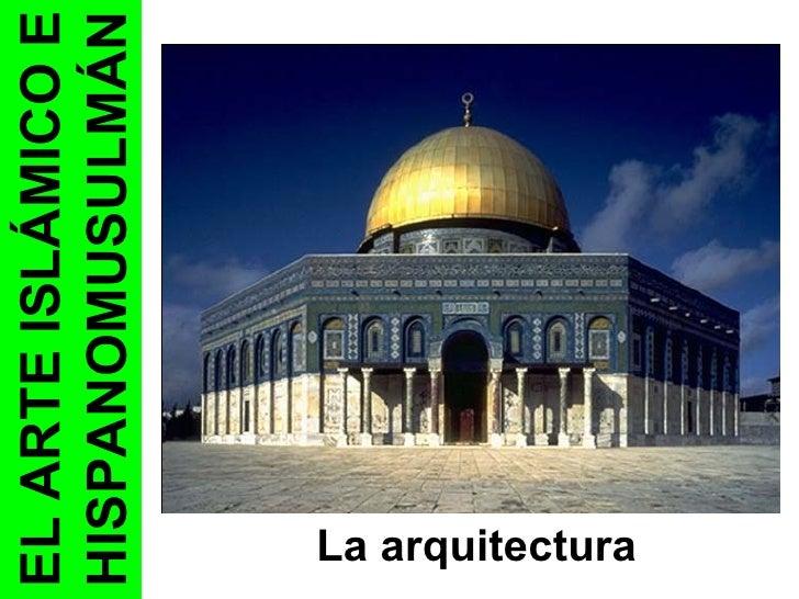 ART 04.B. Arte islámico. Arquitectura.ppt