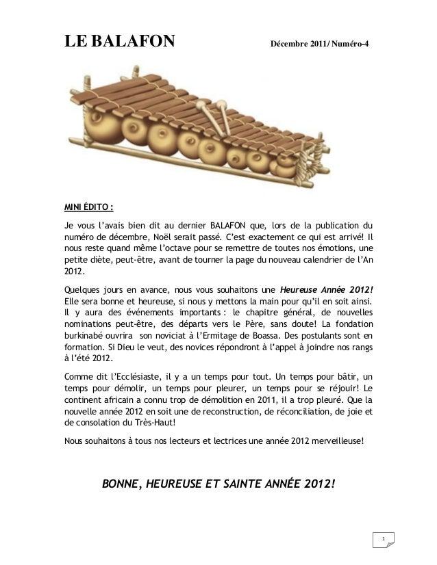 1 LE BALAFON Décembre 2011/ Numéro-4 MINI ÉDITO : Je vous l'avais bien dit au dernier BALAFON que, lors de la publication ...