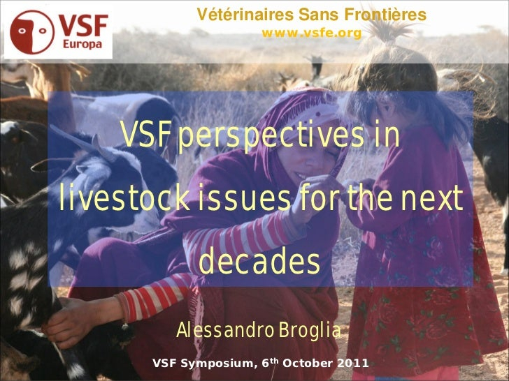 Vétérinaires Sans Frontières                     www.vsfe.org    VSF perspectives inlivestock issues for the next         ...