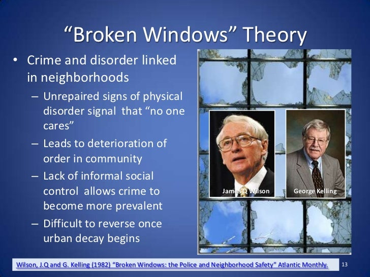 broken window theory crime definition Definition the broken windows theory asserts the existence of an important connection between incivility and crime  because this will work to prevent more .