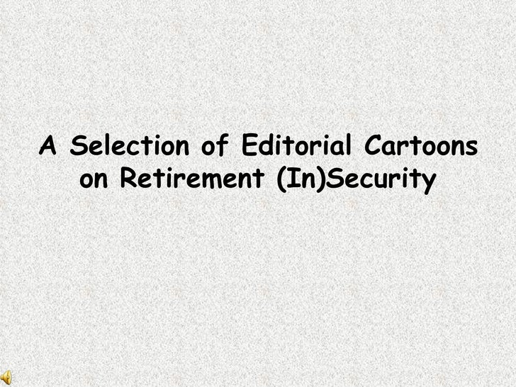 A Selection of Editorial Cartoons on Retirement (In)Security