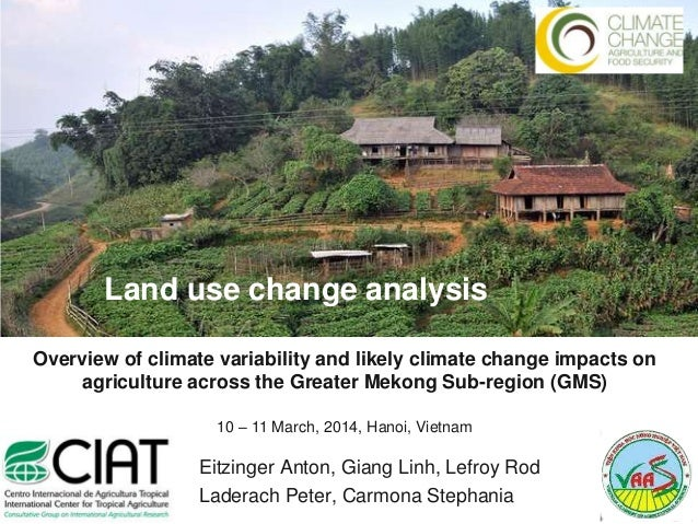 Land use change analysis Overview of climate variability and likely climate change impacts on agriculture across the Great...