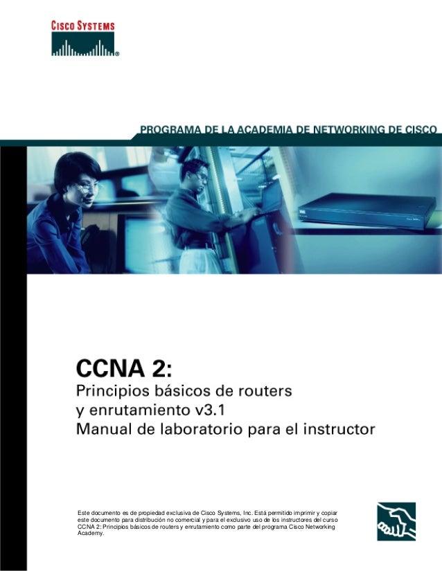 Este documento es de propiedad exclusiva de Cisco Systems, Inc. Está permitido imprimir y copiareste documento para distri...