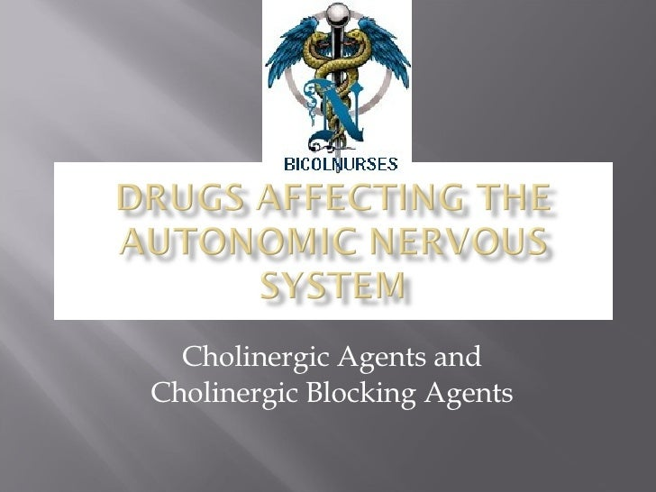 Cholinergic Agents and Cholinergic Blocking Agents