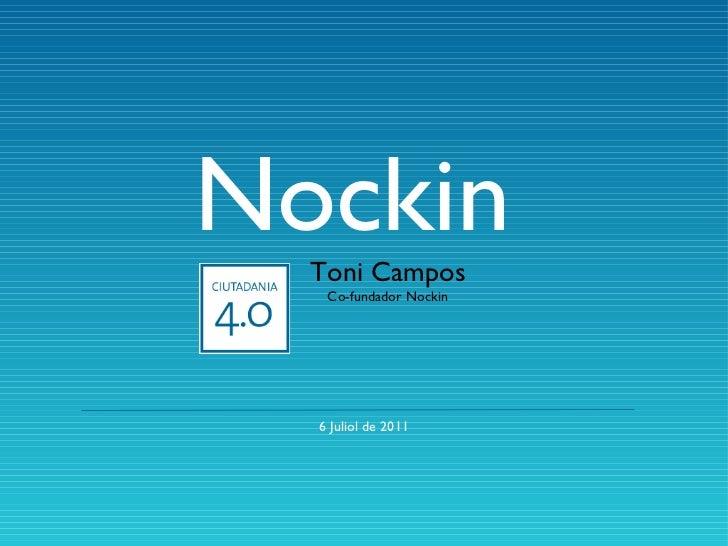 Nockin Toni Campos Co-fundador Nockin 6 Juliol de 2011