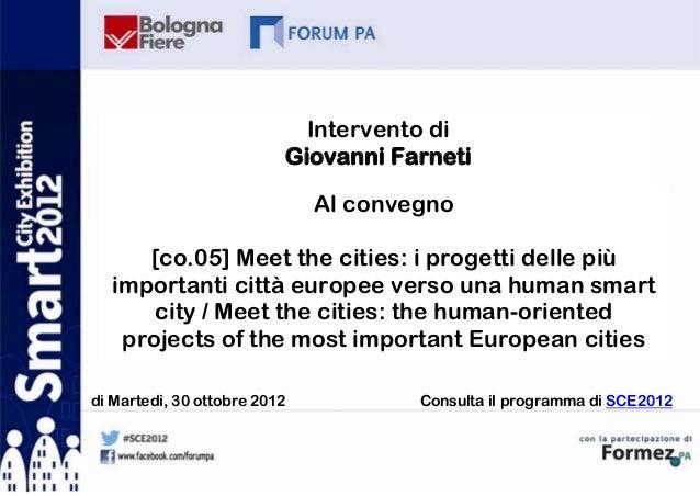 Intervento di                          Giovanni Farneti                              Al convegno     [co.05] Meet the citi...