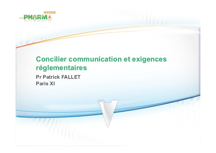 Concilier communication et exigencesréglementairesPr Patrick FALLETParis XI