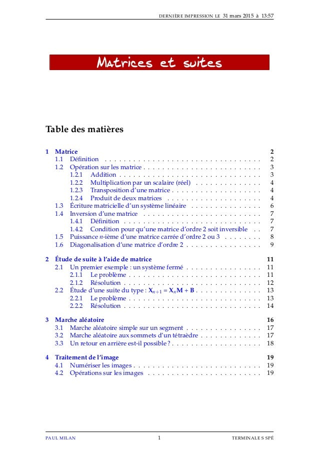 DERNIÈRE IMPRESSION LE 31 mars 2015 à 13:57 Matrices et suites Table des matières 1 Matrice 2 1.1 Définition . . . . . . . ...