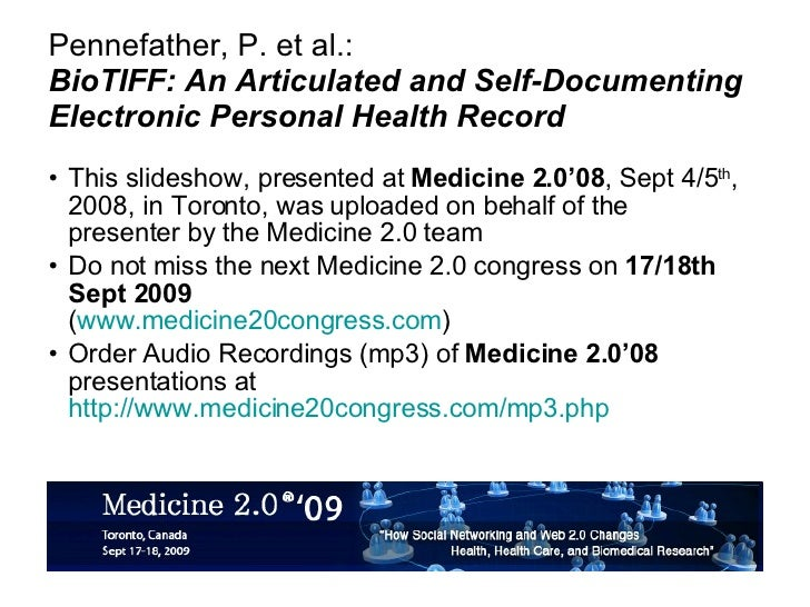 Pennefather, P. et al.: BioTIFF: An Articulated and Self-Documenting Electronic Personal Health Record <ul><li>This slides...