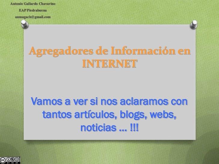 Antonio Gallardo Chavarino    EAP Piedrabuena  anmagach@gmail.com          Agregadores de Información en                  ...