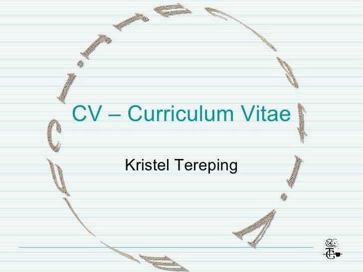CV – Curriculum Vitae Kristel Tereping Curriculum Vitae