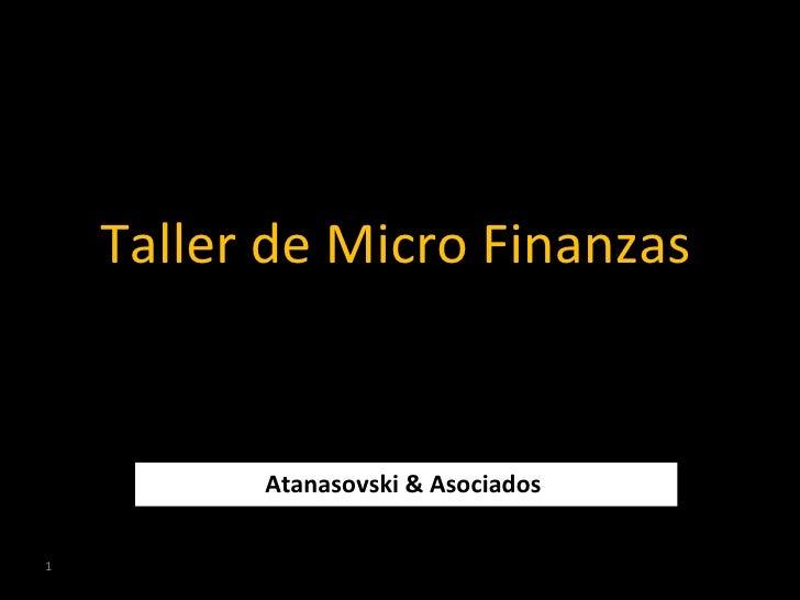 Taller de Micro Finanzas  Atanasovski & Asociados