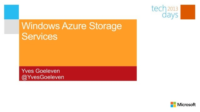 Deep Dive and Best Practices for Windows Azure Storage Services