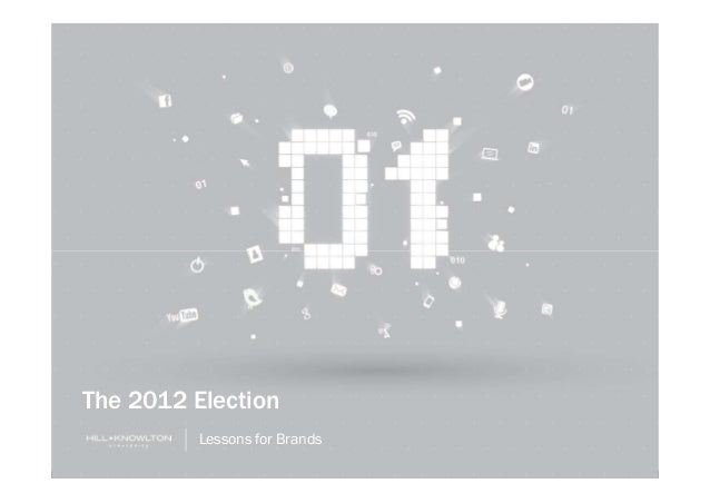 The 2012 Election          Lessons for Brands