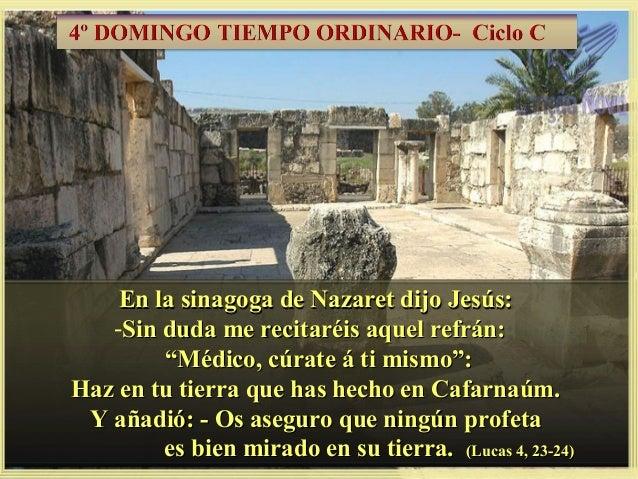 """En la sinagoga de Nazaret dijo Jesús:   -Sin duda me recitaréis aquel refrán:        """"Médico, cúrate á ti mismo"""":Haz en tu..."""