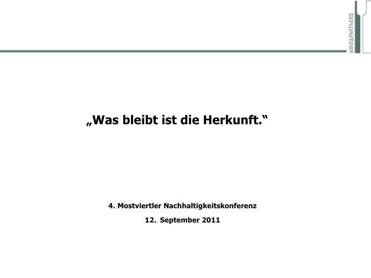 """"""" Was bleibt ist die Herkunft."""" 4. Mostviertler Nachhaltigkeitskonferenz 12.   September 2011"""