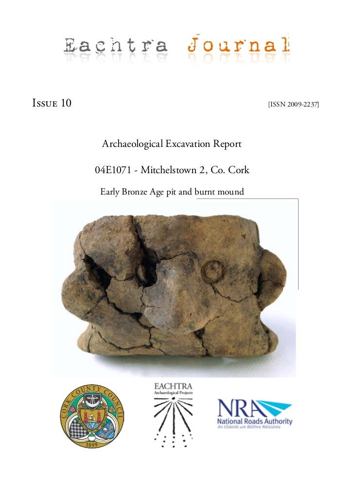 Eachtra JournalIssue 10                                           [ISSN 2009-2237]            Archaeological Excavation Re...