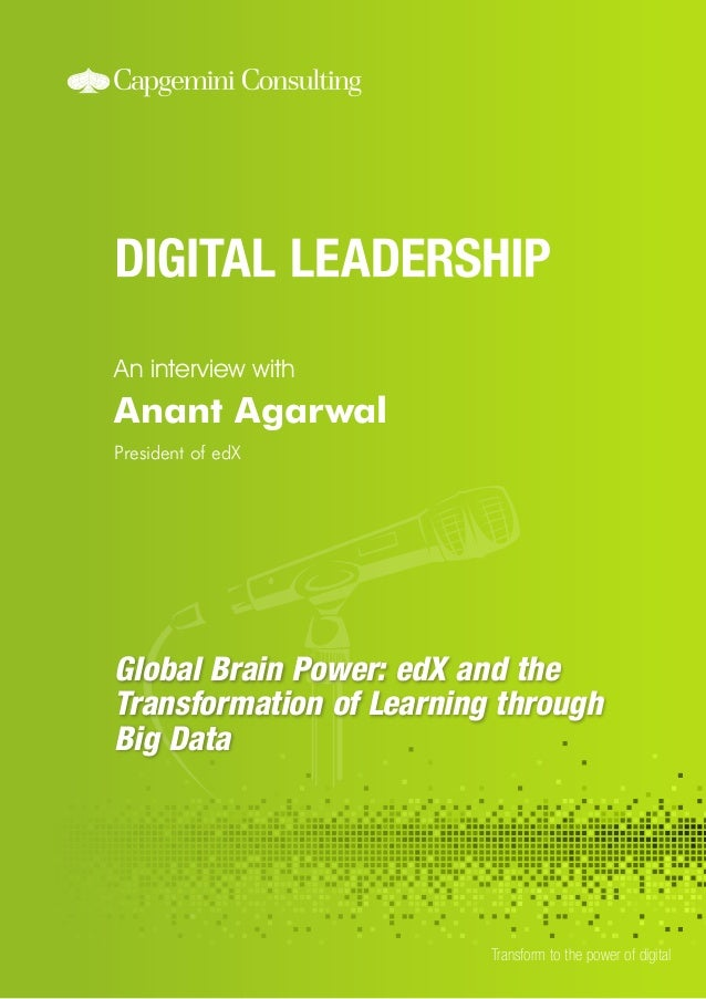 An interview with  Anant Agarwal President of edX  Global Brain Power: edX and the Transformation of Learning through Big ...