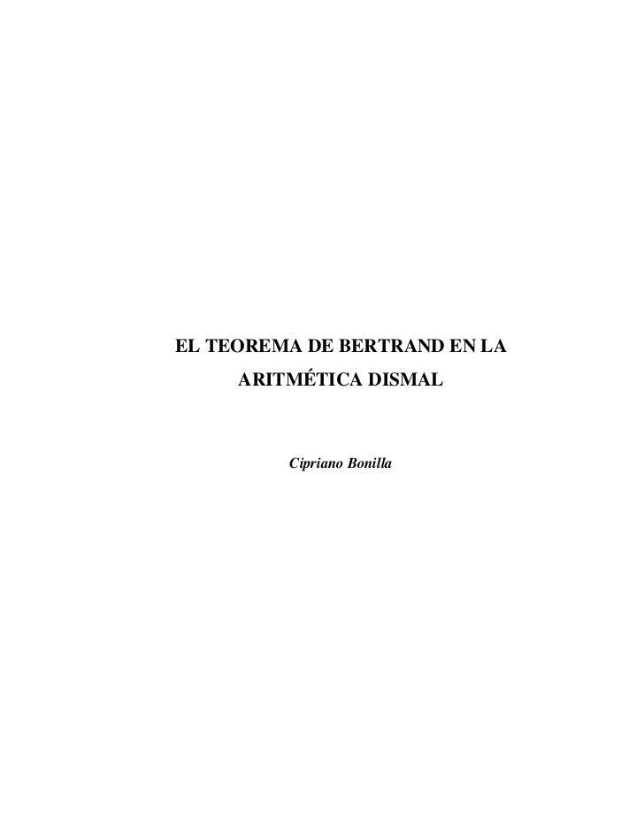 EL TEOREMA DE BERTRAND EN LA     ARITMÉTICA DISMAL         Cipriano Bonilla