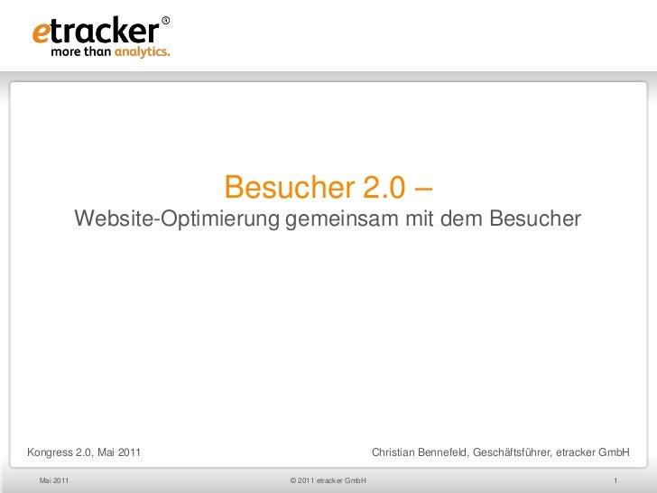 Besucher 2.0 –             Website-Optimierung gemeinsam mit dem BesucherKongress 2.0, Mai 2011                           ...