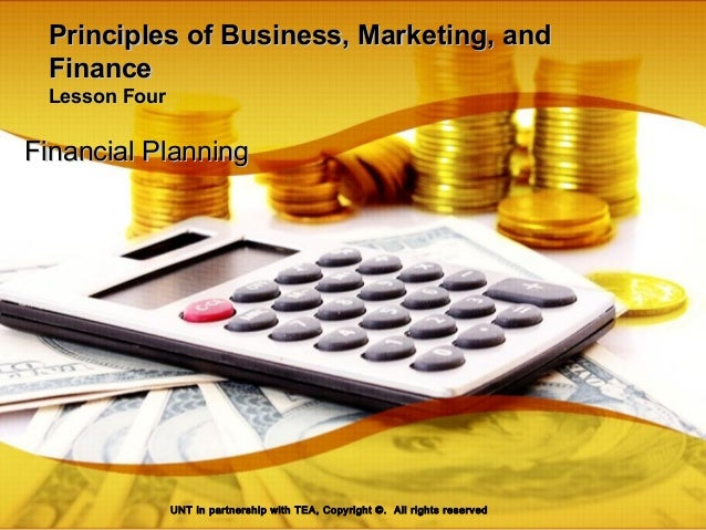 Principles of Business, Marketing, andPrinciples of Business, Marketing, and FinanceFinance Lesson FourLesson Four Financi...