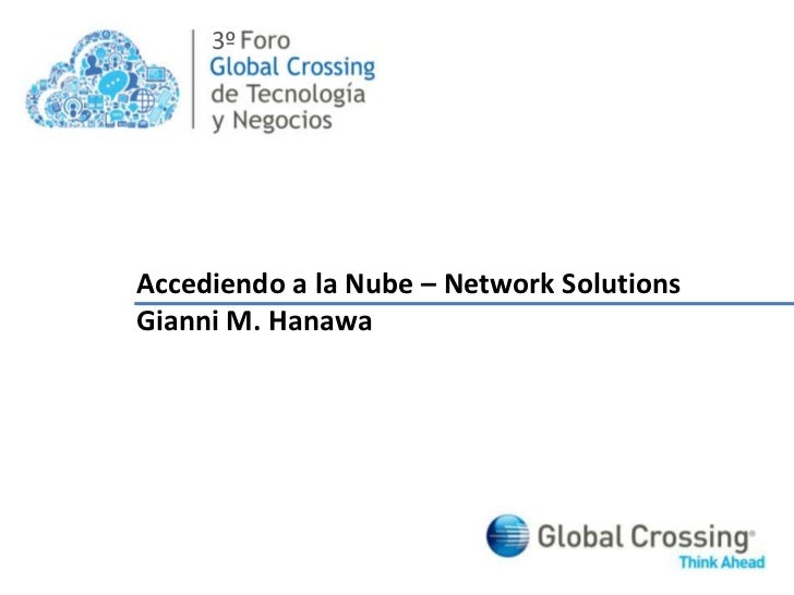 Gianni Hanawa - Accediendo a la nube: Network Solutions