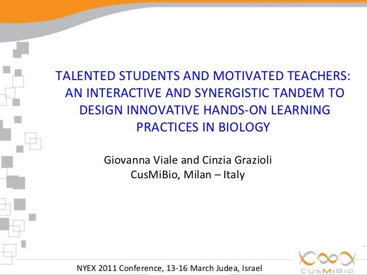 NYEX 2011 Conference, 13-16 March Judea, Israel  TALENTED STUDENTS AND MOTIVATED TEACHERS:  AN INTERACTIVE AND SYNERGISTIC...