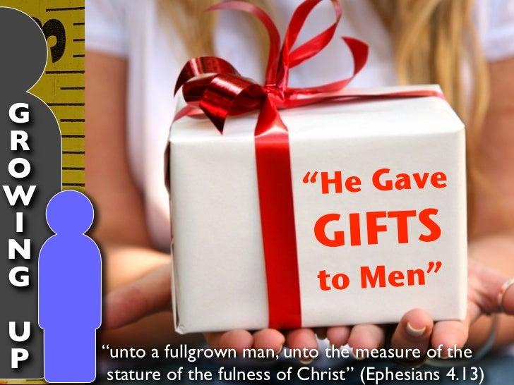 """GROW                             """"He GaveIN                               GIFTSG                               to Men""""U   ..."""