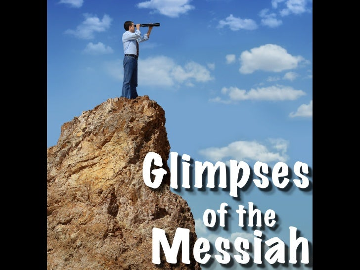 Glimpses   of the Messiah