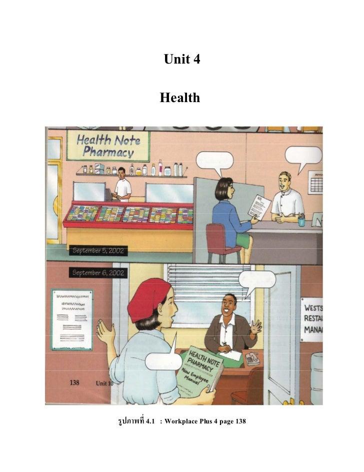 Unit 4             Healthรูปภาพที่ 4.1 : Workplace Plus 4 page 138