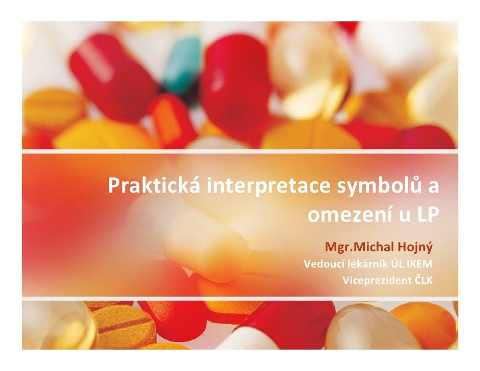 Praktická interpretace symbolů a                     omezení u LP                      Mgr.Michal Hojný                   ...