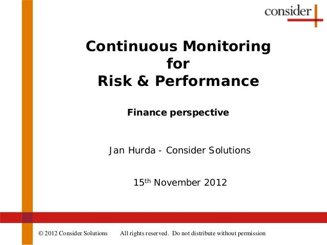 BI Forum 2012 - Continuous Monitoring for Risk & Performance