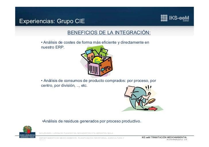 Experiencias: Grupo CIE                               BENEFICIOS DE LA INTEGRACIÓN:        • Análisis de costes de forma m...