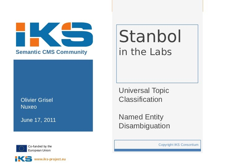 Universal Topic Classification - Named Entity Disambiguation (IKS Workshop Paris 2011)