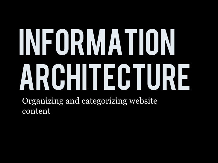 Information architecture Organizing and categorizing website content
