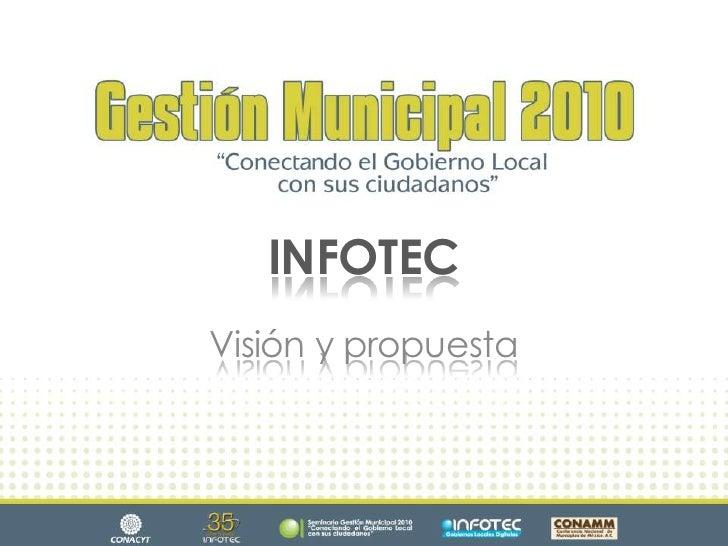 INFOTEC<br />Visión y propuesta<br />